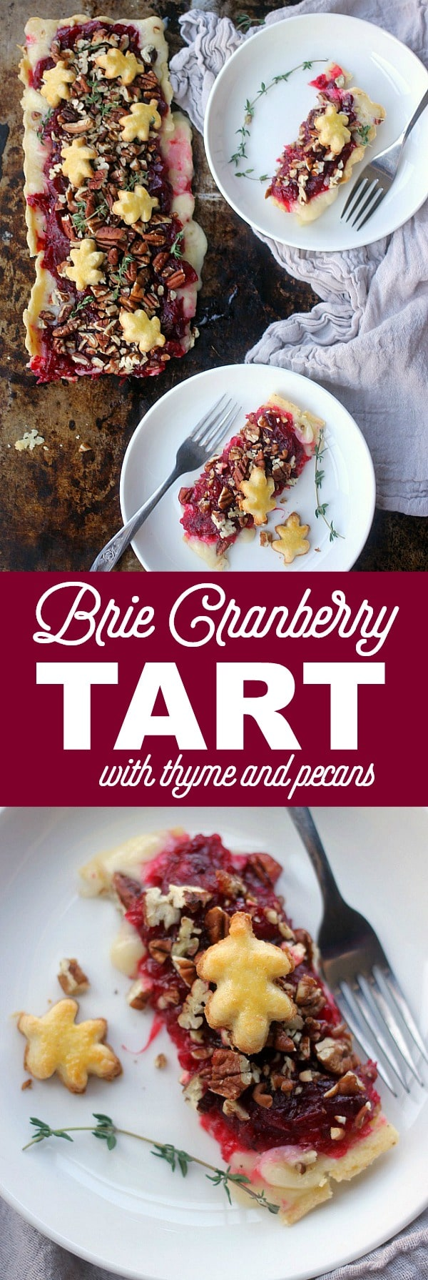 This Brie Cranberry Tart with Thyme and Pecans is a unique take on a Brie en Croute! Serve this as an appetizer or a dessert to your holiday meal. It is sure to impress a crowd.