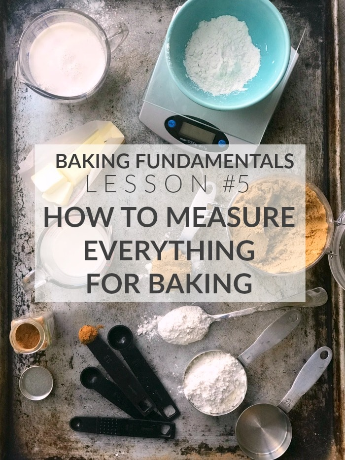 How to Measure Everything for Baking, Baking Fundamentals Lesson #5